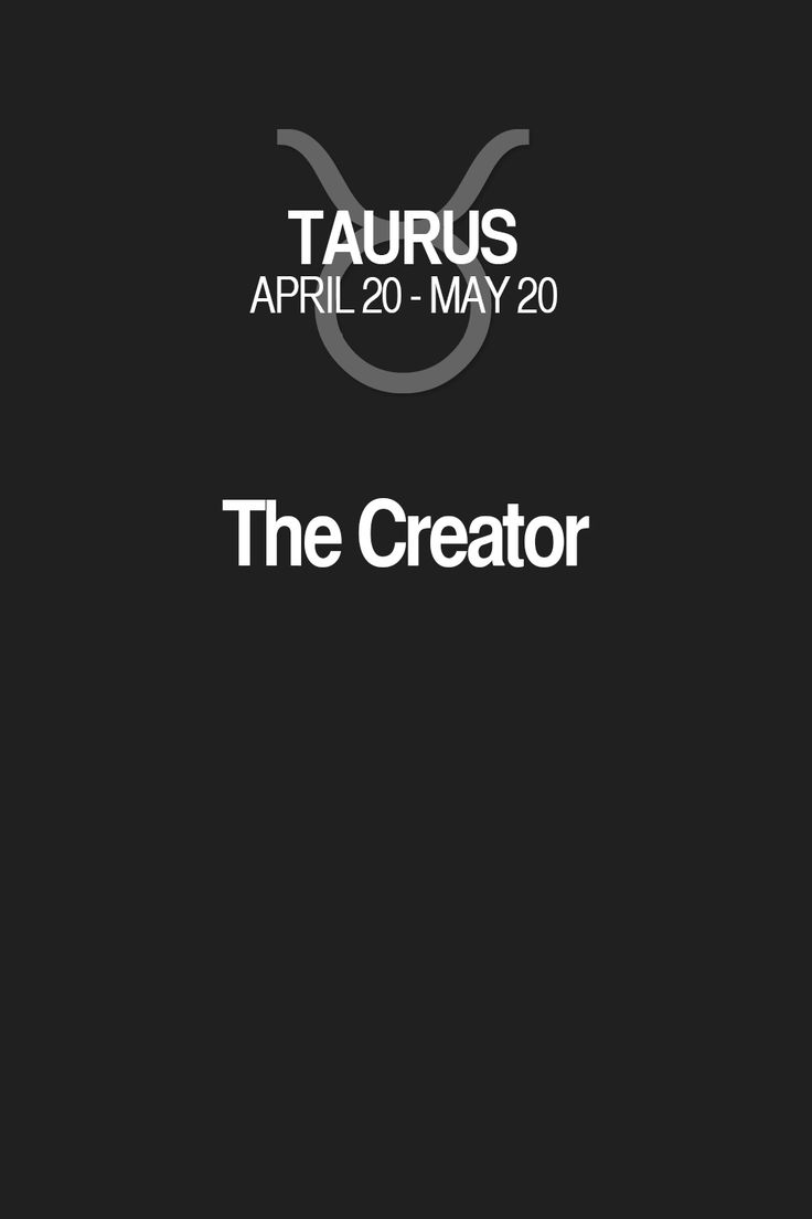 The Creator. Taurus | Taurus Quotes | Taurus Horoscope | Taurus Zodiac Signs