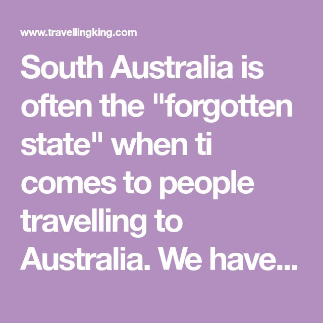 "South Australia is often the ""forgotten state"" when ti comes to people travelling to Australia. We have some up with 10 reasons why you NEED to travel to South Australia!"