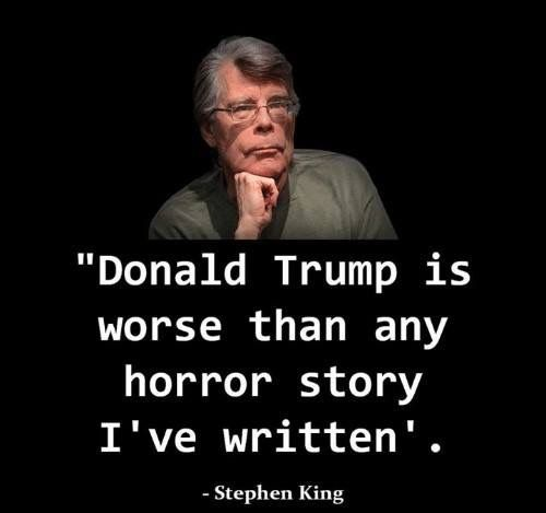 """What Stephen King actually said about the sitting president was: """"That this guy has his finger on the nuclear trigger is worse than any horror story I ever wrote."""""""