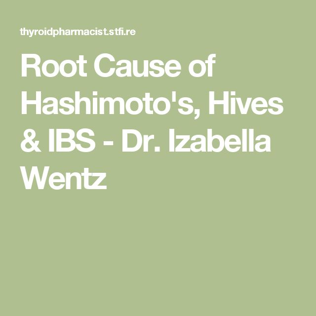 Root Cause of Hashimoto's, Hives & IBS - Dr. Izabella Wentz