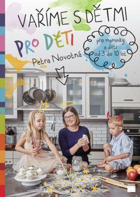 Vaříme s dětmi pro děti  - Novotná Petra