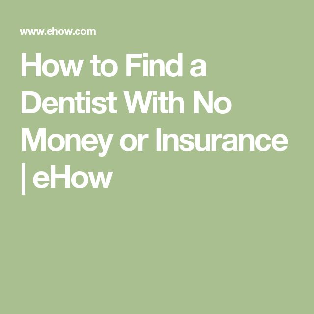 How to Find a Dentist With No Money or Insurance | eHow