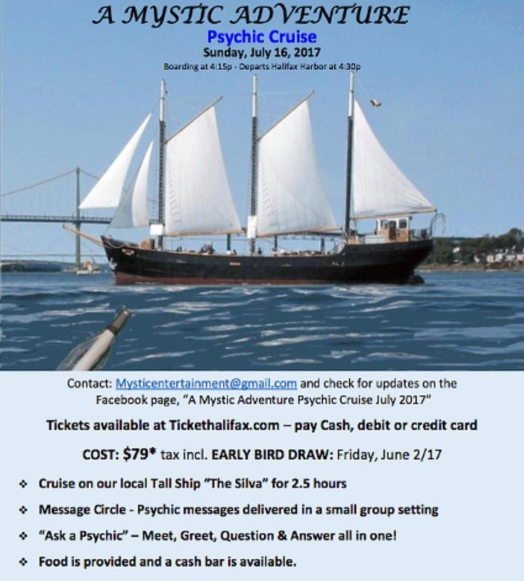 SUNDAY  (from FB) MYSTIC ADVENTURE PSYCHIC CRUISE as we make our way through the mist and the mystical. There are over 10 psychics on board offering messages! . EVENT INCLUDES: . 2-1/2 hour cruise around the Halifax Harbour area Group Reading - Messages from a psychic. Average group size is 10 people and readings take place on the lower deck of the Silva.  Ask a Psychic Meet and Greet- Have questions? Wondering what you can do to develop your own intuition? Volunteers and readers will be…