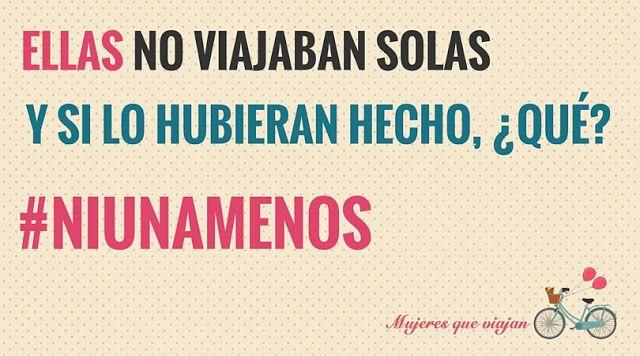 #Viajosola #NiUnaMenos Mujeres Que Viajan