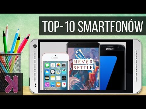 10 smartfonów, które warto kupić (2017) | TOP-10 - YouTube