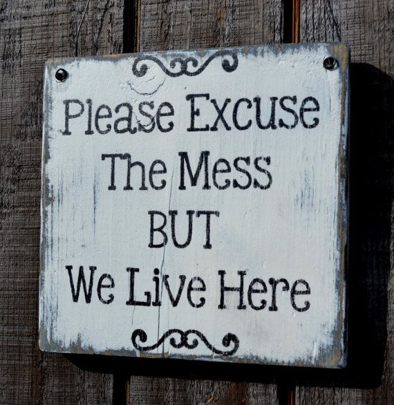 Please Excuse The Mess But We Live Here,  Hand Painted Wood Hanging Sign by CarovaBeachCrafts,     FB - Carova Beach Crafts