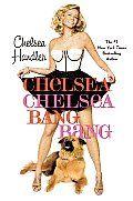 "Chelsea Handler- ""Chelsea Chelsea Bang Bang."""