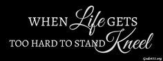 WHEN LIFE GETS TOO HARD TO STAND KNEEL. Christian Facebook Cover