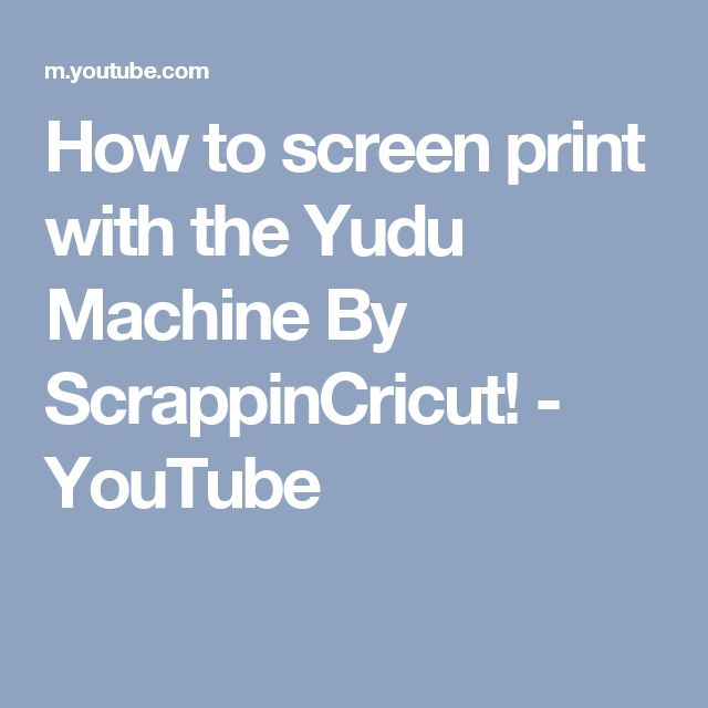 How to screen print with the Yudu Machine By ScrappinCricut! - YouTube