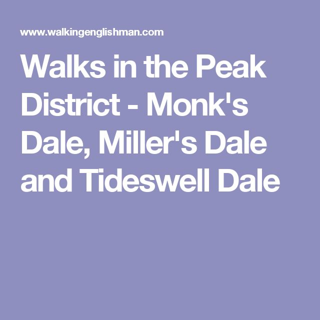 Walks in the Peak District - Monk's Dale, Miller's Dale and Tideswell Dale