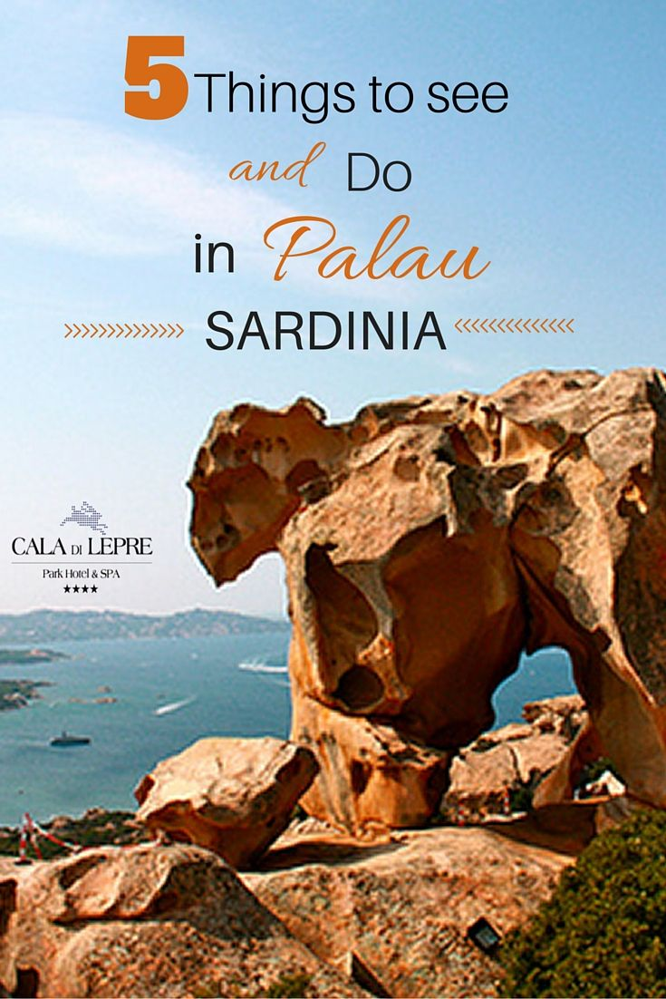 5 THINGS TOO SEE AND DO IN PALAU, SARDINIA (ITALY) You've chosen the North of Sardinia for your holidays and now you want to know more about things to see and do in order to make the most of the island. Here are a few ideas....
