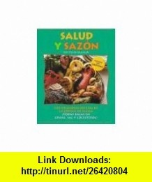 Salud y saz�n (9780875964744) Steven Raichlen , ISBN-10: 0875964745  , ISBN-13: 978-0875964744 ,  , tutorials , pdf , ebook , torrent , downloads , rapidshare , filesonic , hotfile , megaupload , fileserve