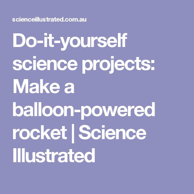 Do it yourself science projects make a balloon powered rocket do it yourself science projects make a balloon powered rocket science illustrated crafts for kids pinterest craft solutioingenieria Image collections