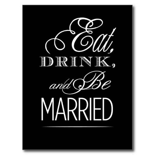 Eat Drink and Be Married Postcard