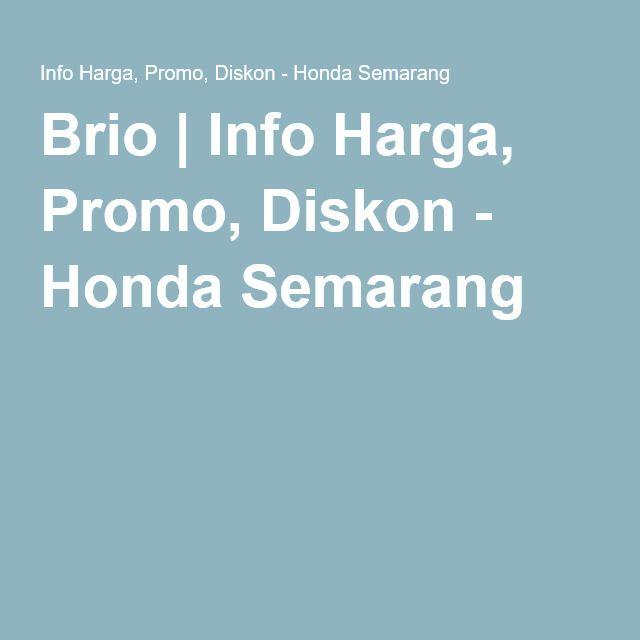 Brio | Info Harga, Promo, Diskon - Honda Semarang