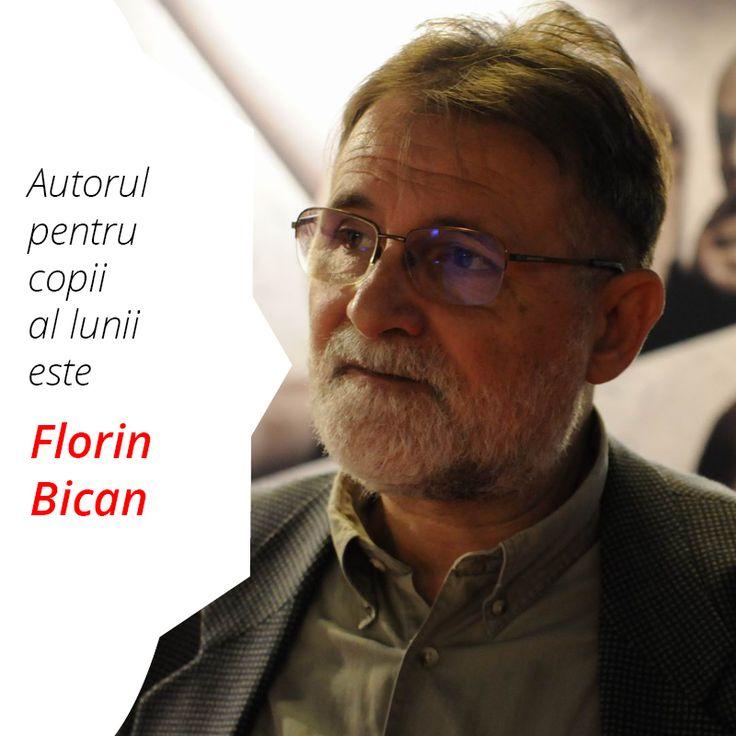 Autorul pentru copii al lunii septembrie 2016 este Florin Bican.