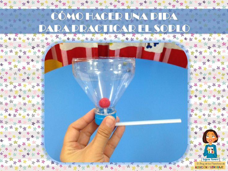 Cómo hacer una pipa para practicar el soplo con materiales reciclados como una botella de plástico y una pajita.  http://blogdelosmaestrosdeaudicionylenguaje.blogspot.com.es/2014/06/como-hacer-juguetes-para-practicar-el.html