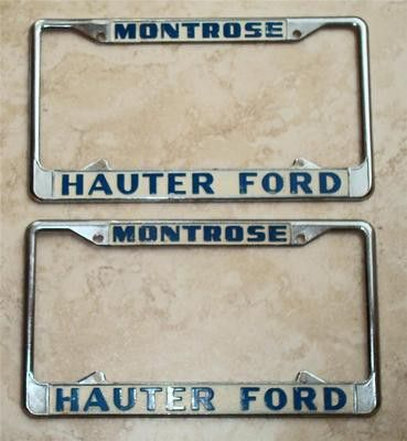 Hauter Ford Montrose, CA License Plate Frames Pair 1956 - Current Description Hauter Ford Montrose, CA Original Dealer License Plate Frames Good used original condition; some paint and chrome loss -
