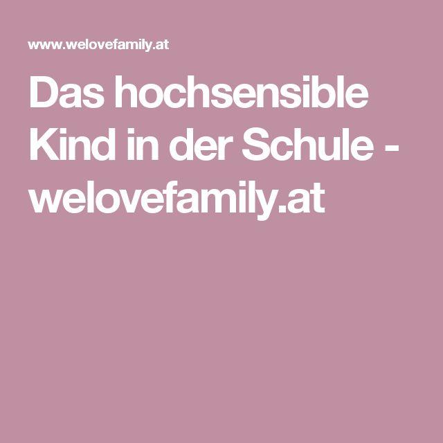 Das hochsensible Kind in der Schule - welovefamily.at