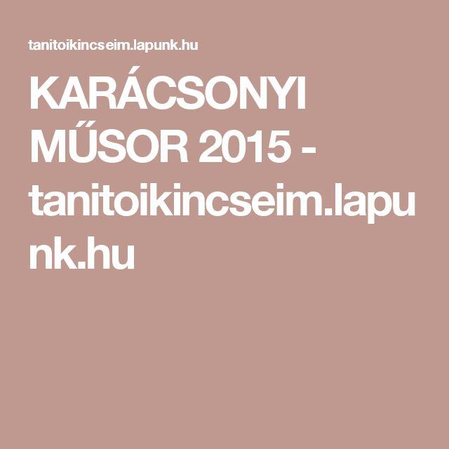 KARÁCSONYI MŰSOR 2015 - tanitoikincseim.lapunk.hu