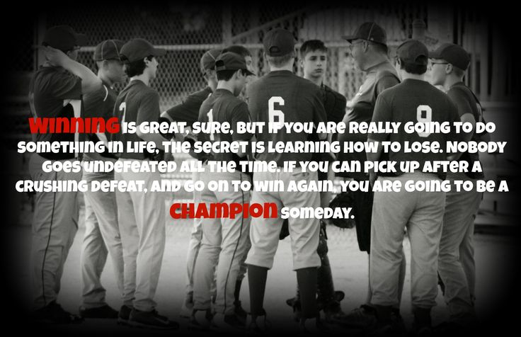 Winning is great, sure, but if you are really going to do something in life, the secret is learning how to lose. Nobody goes undefeated all the time. If you can pick up after a crushing defeat, and go on to win again, you are going to be a champion someday. Inspirational Sports Quotes Baseball