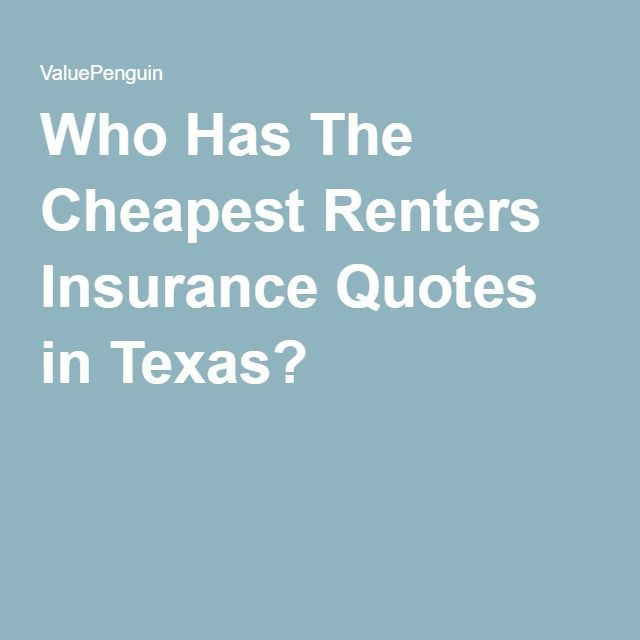 Who Has The Cheapest Renters Insurance Quotes in Texas?
