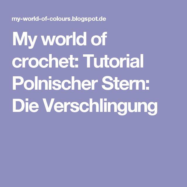 My world of crochet: Tutorial Polnischer Stern: Die Verschlingung
