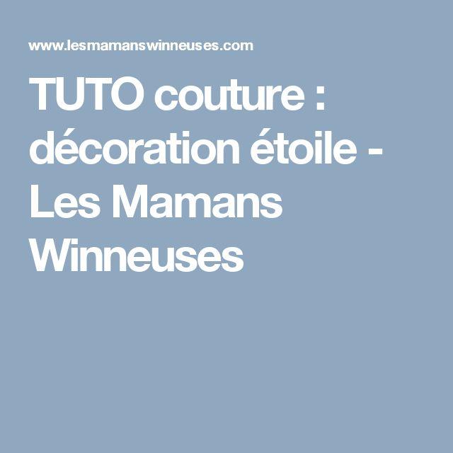 TUTO couture : décoration étoile - Les Mamans Winneuses