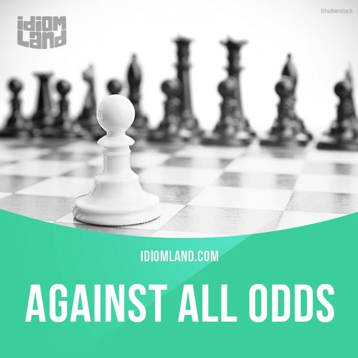 """Against all odds"" means ""even though something seems completely impossible"". Example: Against all odds, Canada defeated Brazil in the football final. #idiom #idioms #saying #sayings #phrase #phrases #expression #expressions #english #englishlanguage #learnenglish #studyenglish #language #vocabulary #dictionary #grammar #efl #esl #tesl #tefl #toefl #ielts #toeic #englishlearning #vocab #wordoftheday #phraseoftheday"