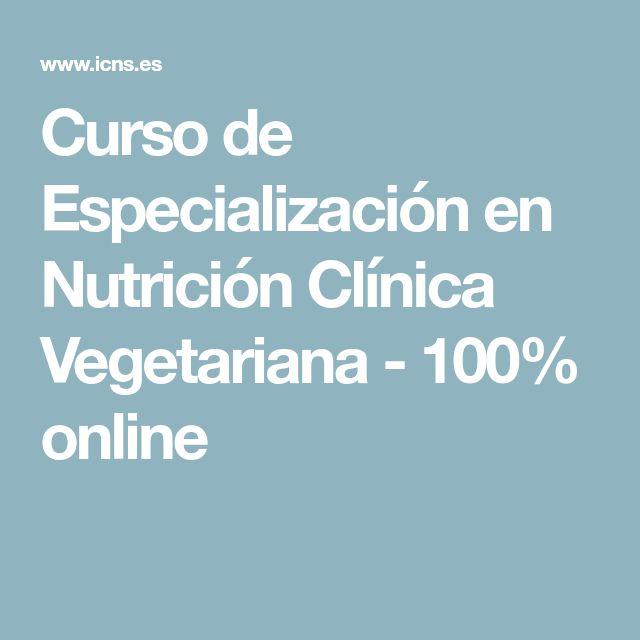 Curso de Especialización en Nutrición Clínica Vegetariana - 100% online
