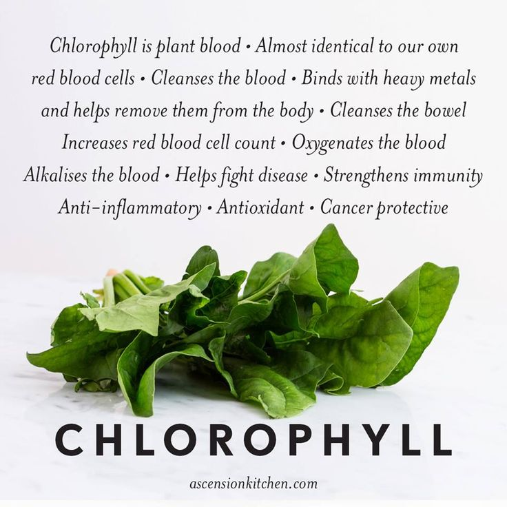 Eat your dark leafy greens, get your chlorophyll!