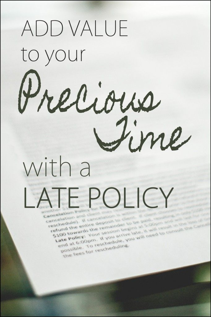 I am so bad at protecting my time!  This is a good idea! Add Value to your Precious Time with a Late Policy in your Contract.