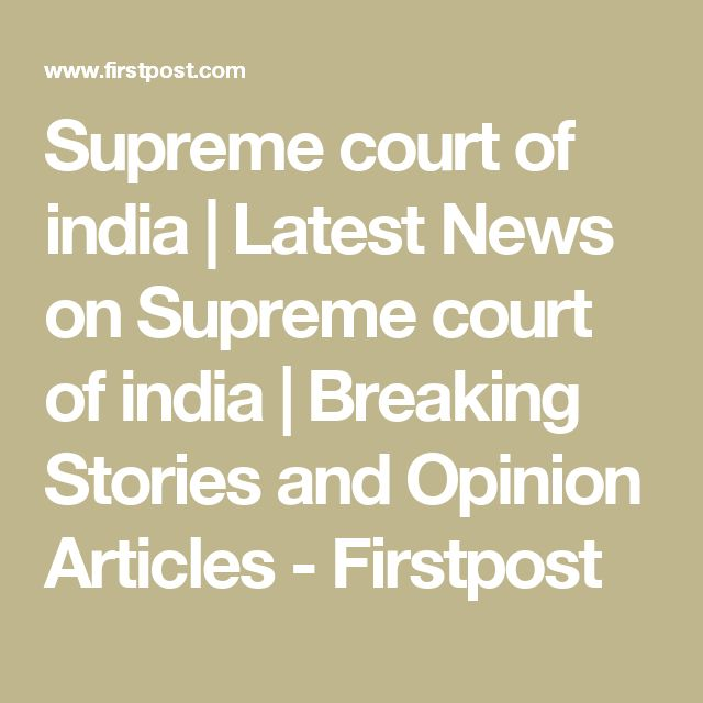 Supreme court of india | Latest News on Supreme court of india | Breaking Stories and Opinion Articles - Firstpost