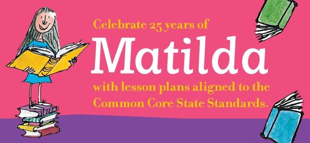 Matilda Core Curriculum Lesson Plan - Penguin.com http://www.us.penguingroup.com/static/images/yr/pdf/Matilda_LessonPlans_lo.pdf