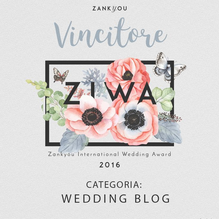ZIWA 2016 INTERNATIONAL WEDDING AWARD OF ZANKYOU MAGAZINE: Tulle&Cannella Best Wedding Blog!!! <3