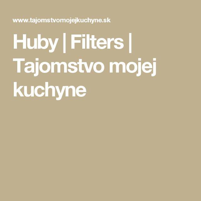 Huby | Filters | Tajomstvo mojej kuchyne