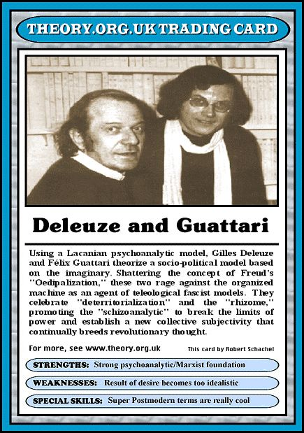 gilles deleuze and felix guattari's trading card  http://www.theorycards.org.uk/main.htm
