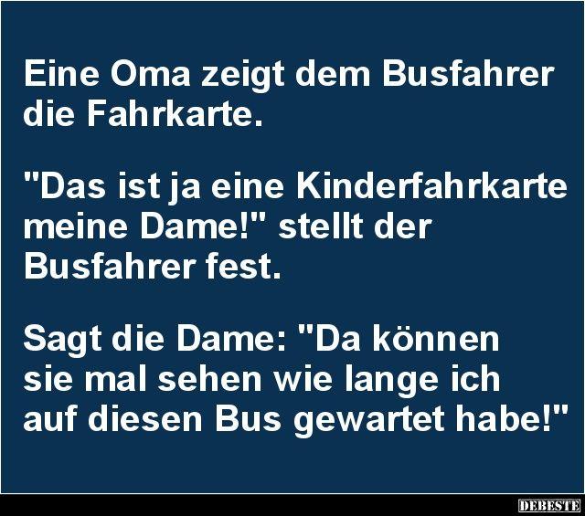Eine Oma zeigt dem Busfahrer die Fahrkarte.. | Lustige Bilder, Sprüche, Witze, echt lustig
