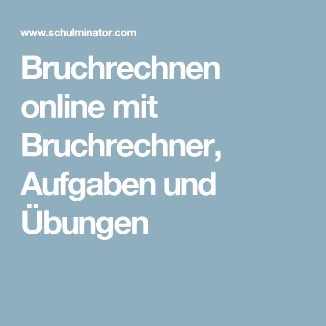 Bruchrechnen online mit Bruchrechner, Aufgaben und Übungen