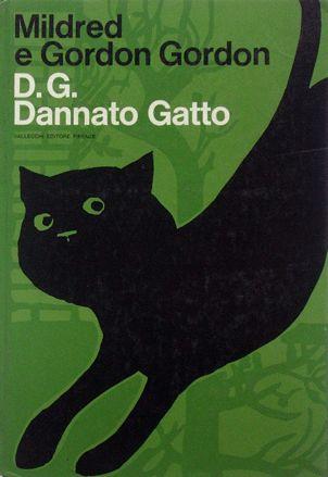 """""""D.G. dannato gatto"""" by Mildred and Gordon Gordon - Graphic design by Bob Noorda  and illustrations by Beppe Bongi - Vallecchi Editore Firenze, IT 1969 - ARCHIVIO STORICO DEL PROGETTO GRAFICO - Fondo Bob Noorda"""