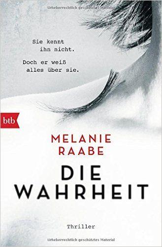 DIE WAHRHEIT: Thriller: Amazon.de: Melanie Raabe: Bücher