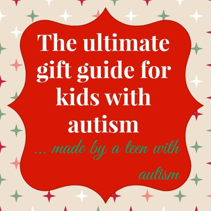 Ultimate gift guide for kids with autism created by a teen with autism