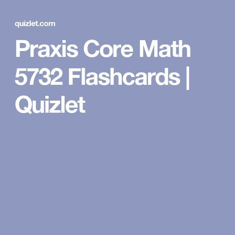 Praxis Core Math 5732 Flashcards | Quizlet                                                                                                                                                                                 More