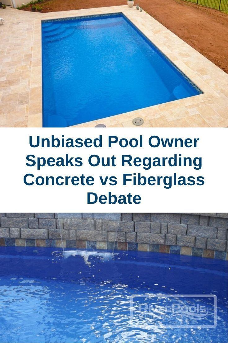 Unbiased Pool Owner Speaks Out Regarding Concrete Vs Fiberglass Debate Pool Swimming Pools Backyard Fiberglass Swimming Pools