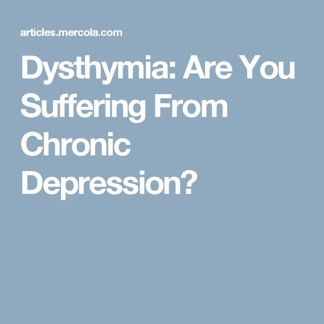 Dysthymia: Are You Suffering From Chronic Depression?