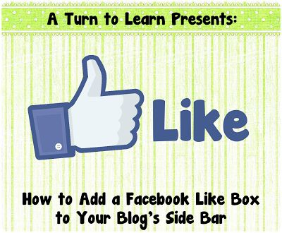 """A Turn to Learn: How to Add a Facebook """"Like"""" Button to Your Blog's Side Bar"""