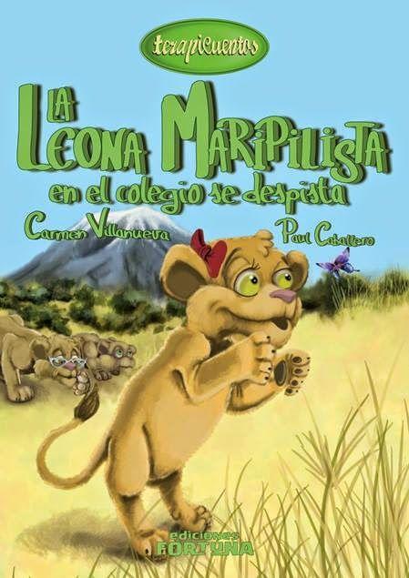 """""""La leona Maripilista en el colegio se despista"""" - Carmen Villanueva (Ediciones Fortuna)"""