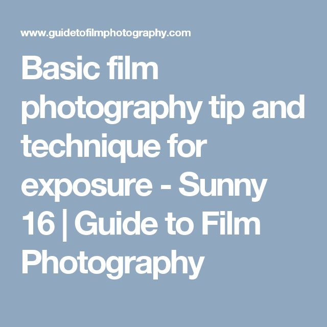 Basic film photography tip and technique for exposure - Sunny 16 | Guide to Film Photography