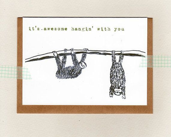 it's awesome hangin' with you . card . sloth . by ThePaisleyFive