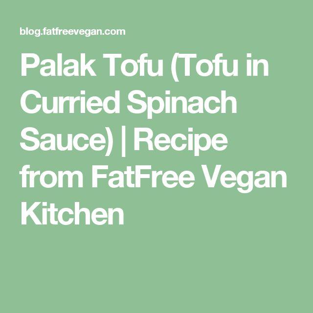 Palak Tofu (Tofu in Curried Spinach Sauce) | Recipe from FatFree Vegan Kitchen
